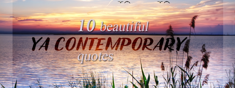 10 Beautiful YA Contemporary Quotes
