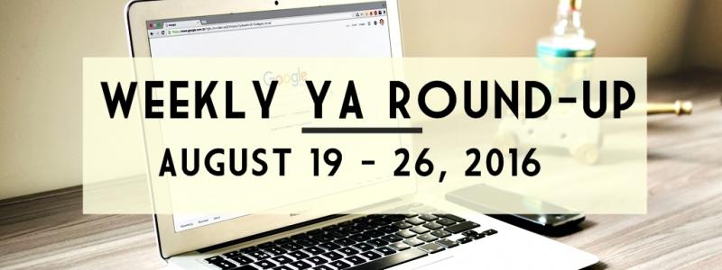 Weekly YA Round-up: August 19 – 26, 2016