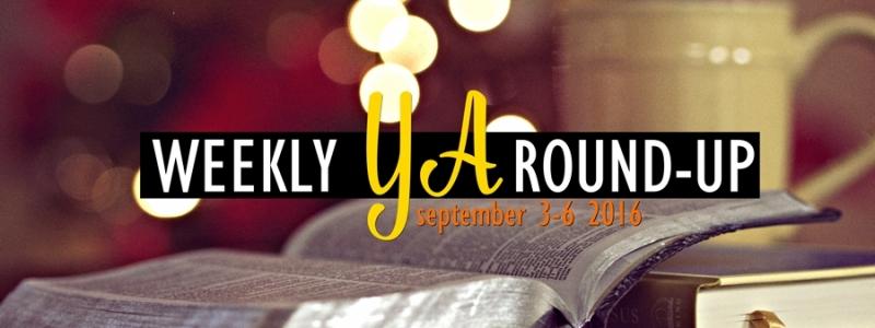 Weekly YA Round-up: September 3 – 9, 2016