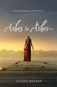 Ashes to Ashes - Melissa C Walker