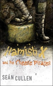 Hamish X and the Cheese Pirates - Sean Cullen
