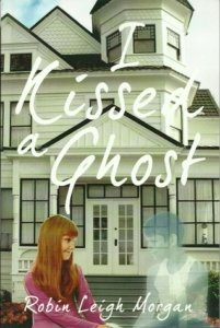 I Kissed A Ghost - RobinLeigh Morgan