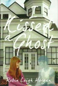 I Kissed A Ghost - RobinLeigh Morgan