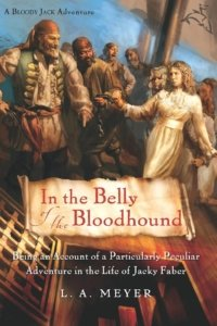 In the Belly of the Bloodhound - LA Meyer