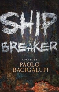 ship-breaker-paolo-bacigalupi