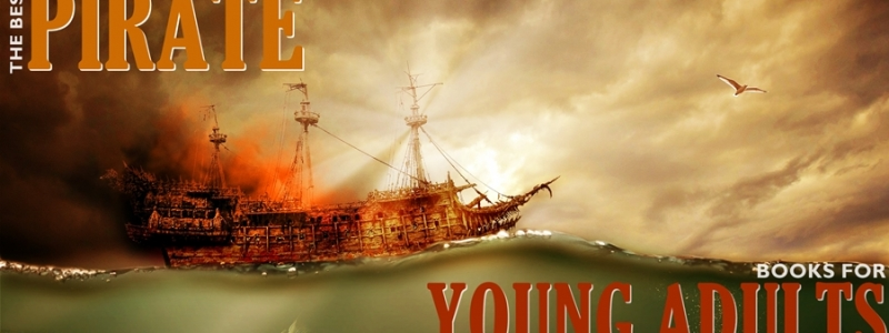 The Best YA/Teen Fiction Books With Pirates