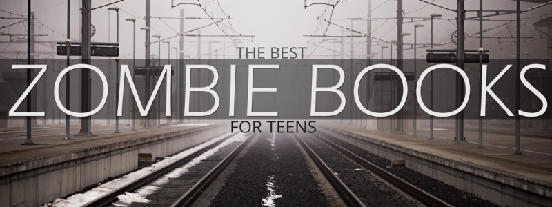 The Best YA/Teen Fiction Books With Zombies