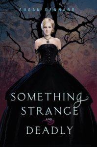 something-strange-and-deadly-susan-dennard