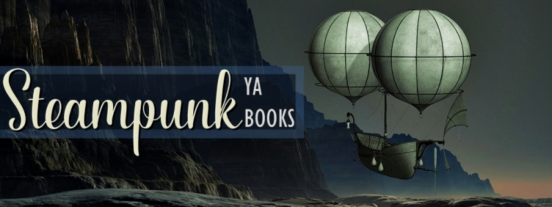 28 Awesome Steampunk Books for YA Readers