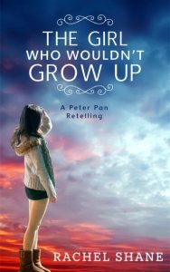 The Girl Who Wouldn't Grow Up by Rachel Shane