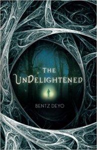 The Undelightened by Bentz Deyo