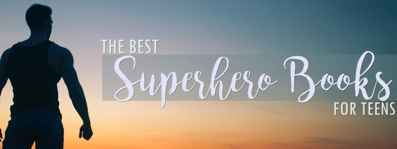 The Best Superhero Books for Teens