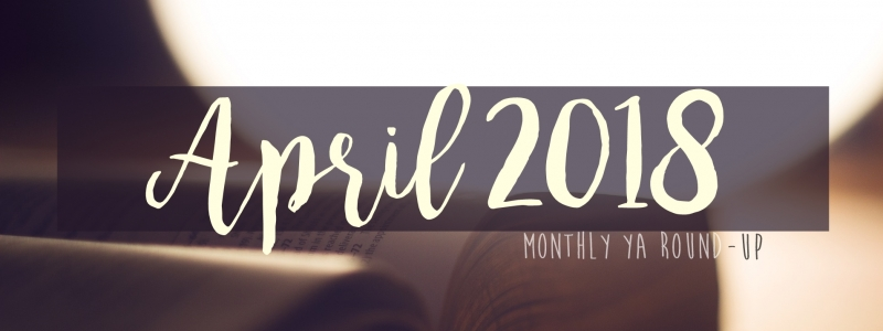 The YA Shelf Round-up: April 2018