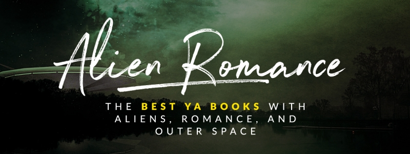 The Best YA Alien Romance Books