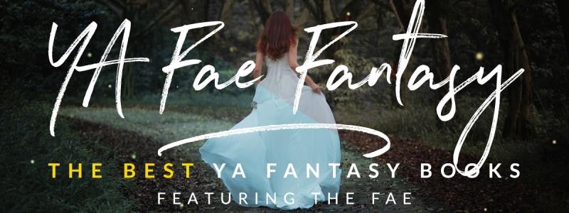 The Best YA Fae Fantasy Books